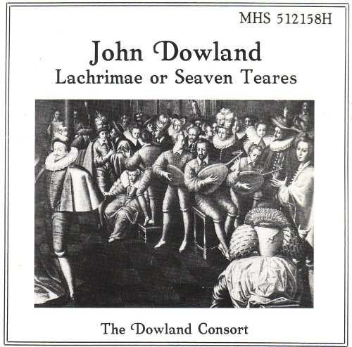 John Dowland: Lachrimae or Seaven Teares (Dowlands Tears)