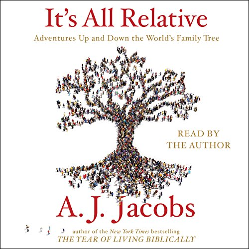 It's All Relative: Adventures Up and Down the World's Family Tree by Simon & Schuster Audio
