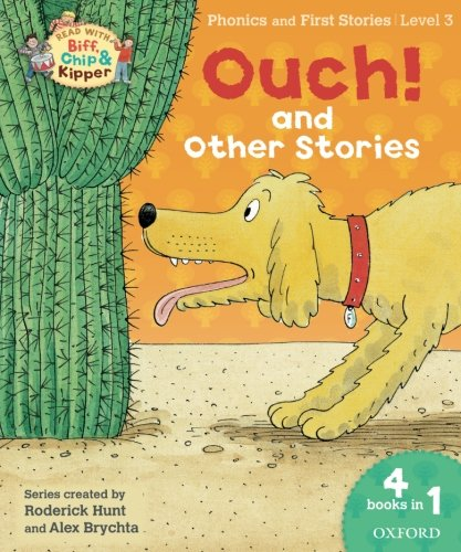 Oxford Reading Tree Read with Biff, Chip & Kipper: Level 3 Phonics & First Stories: Ouch! and Other Stories (Biff, Chip and Kipper Stories) pdf
