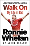 Walk on: My Life in Red. by Ronnie Whelan with Tommy Conlon