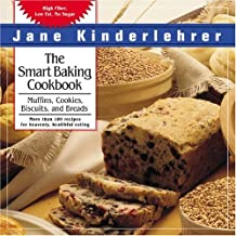 The Smart Baking Cookbook: Muffins, Cookies, Biscuits And Breads