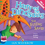 Harry and the Dinosaurs: The Flying Save! | Ian Whybrow