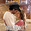 The Guilty Proposal: Heroes of Hays, Book 1 Audiobook by Barbara Goss Narrated by Leonor A Woodworth