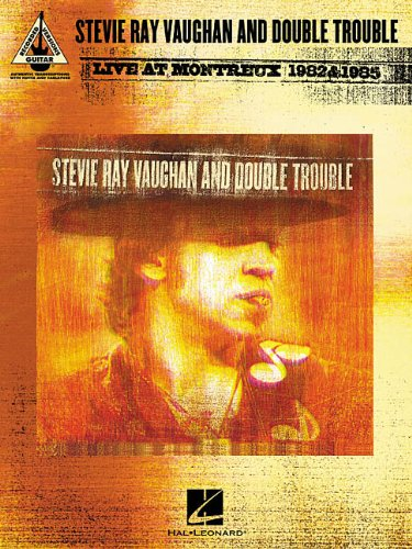 Stevie Ray Vaughan and Double Trouble - Live at Montreux 1982 & 1985 (Guitar Recorded Versions)