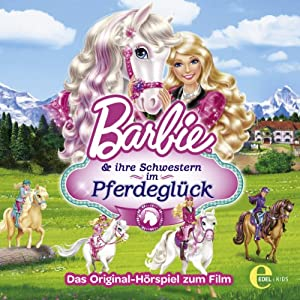 Barbie und ihre Schwestern im Pferdeglück Hörspiel