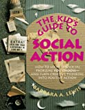 The Kid's Guide to Social Action, Barbara A. Lewis, 0915793296