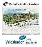 Wiesbaden gestern 2015: Wiesbaden in alten Ansichten, mit 4 Ansichtskarten als Gruß- oder Sammelkarten