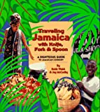 img - for Traveling Jamaica With Knife, Fork & Spoon: A Righteous Guide to Jamaican Cookery book / textbook / text book