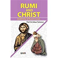 Rumi and Christ: Sublimity of Rumi's Love