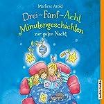 Drei-Fünf-Acht-Minutengeschichten zur guten Nacht   Marliese Arnold