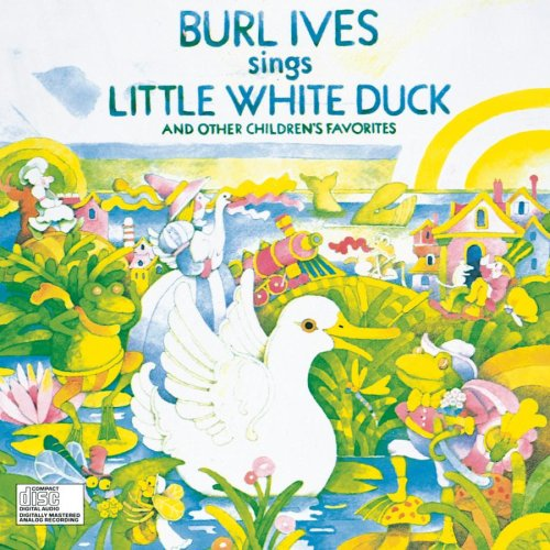Burl Ives Sings Little White Duck (And Other Children's Favorites) by Sony Wonder (Audio)