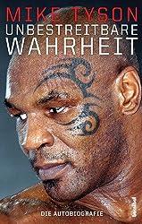 Unbestreitbare Wahrheit - Die Autobiografie (German Edition)