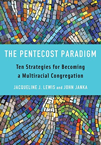 The Pentecost Paradigm: Ten Strategies for Becoming a Multiracial Congregation
