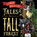 Tales from a Tall Forest | Shaun Micallef,Jonathan Bentley - illustrator