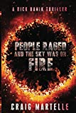 People Raged: and the Sky Was on Fire-Compendium (Rick Banik Thrillers Book 1)