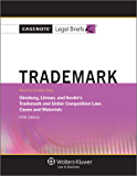 Casenote Legal Briefs: Trademark and Unfair Comp Law, Keyed to Ginsburg, Litman, and, Kevlin