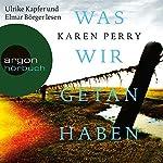 Was wir getan haben   Karen Perry