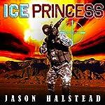 Ice Princess: Wanted, Book 2 | Jason Halstead