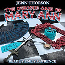 The Curious Case of Mary Ann Audiobook by Jenn Thorson Narrated by Emily Lawrence