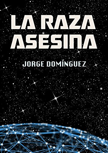 La raza asesina (Spanish Edition)