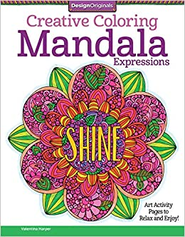 creative coloring mandala expressions art activity pages to relax and enjoy valentina harper 0023863055406 amazoncom books