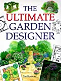The Ultimate Garden Designer, Tim Newbury, 070637486X