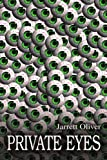 Private Eyes, Jarrett Oliver, 0595213804