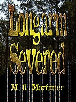 Longarm Severed by [Mortimer, M R]