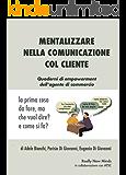 Mentalizzare nella comunicazione col cliente: la prima cosa da fare, ma che vuol dire? e come si fa? (Quaderni di empowerment dell'agente di commercio)