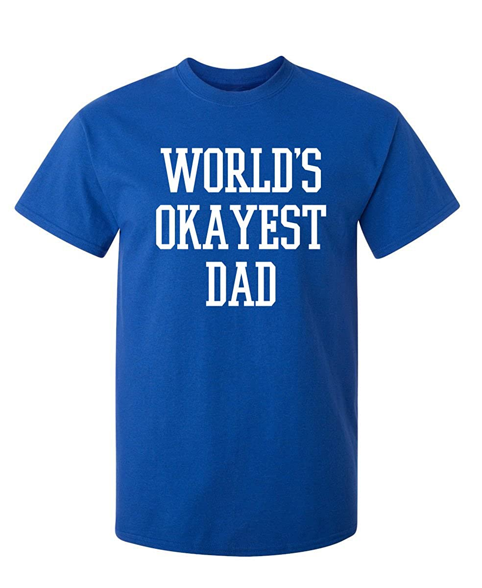 ab362783 Amazon.com: Feelin Good Tees World's Okayest Dad Fathers Day for Dad Gift  Mens Sarcastic Funny T Shirt: Clothing