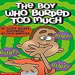 The Boy Who Burped Too Much | Scott Nickel