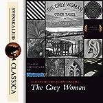 The Grey Woman | Elizabeth Cleghorn Gaskell
