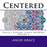 Centered (Angie's Extreme Stress Menders)