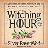 #7: The Witching Hour: Spells, Powders, Formulas, and Witchy Techniques That Work