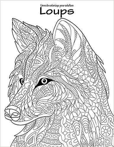 Coloriage Adulte Loup.Livre De Coloriage Pour Adultes Loups 1 Amazon Fr Nick Snels Livres