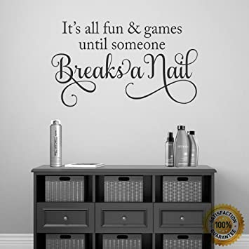 Ditooms Nail Salon Wall Decal Fun And Games Until Someone Breaks A Nail  Hair Salon Wall