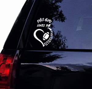 Funny This Girl Loves The Steelers Decal Sticker,Quote Sticker for car Windows Water Bottles Laptop Wall Decor