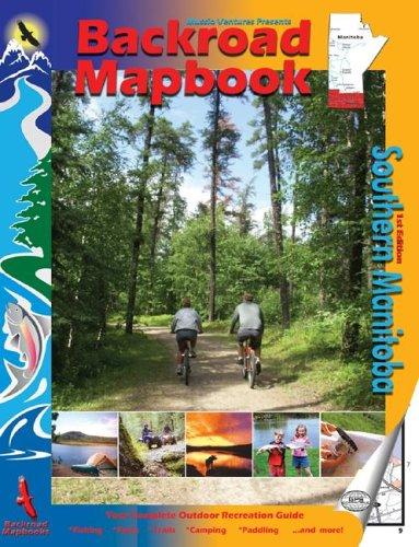 Backroad Mapbook: Southern Manitoba pdf