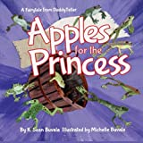 Apples for the Princess: A Fairytale About Kindness and Honesty.