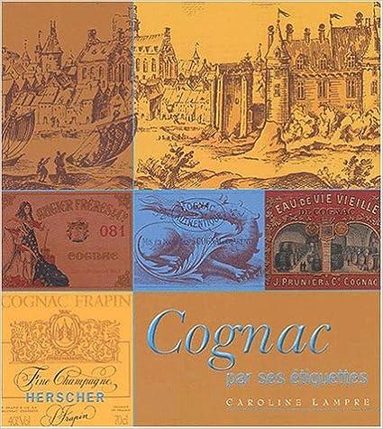 En ligne Le cognac par ses étiquettes pdf ebook