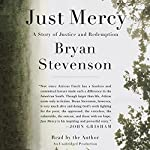 Just Mercy: A Story of Justice and Redemption | Bryan Stevenson