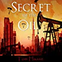Secret of the Oil: Prequel to the Donavan Chronicles, Book 0.5 Audiobook by Tom Haase Narrated by David Dietz