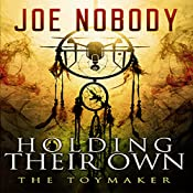 Holding Their Own X: The Toymaker | Joe Nobody