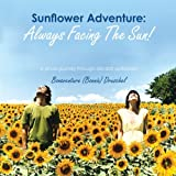 Sunflower Adventure, Bonaventure (Bonnie) Druschel, 1490705767