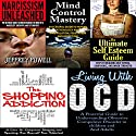 Human Behavior Box Set #5: Narcissism Unleashed! + Mind Control Mastery + The Shopping Addiction + Living with OCD + The Ultimate Self-Esteem Guide Audiobook by Jeffrey Powell Narrated by Millian Quinteros
