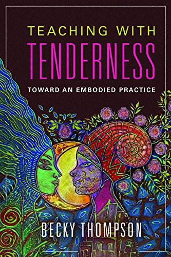 Teaching with Tenderness: Toward an Embodied Practice (Transformations: Womanist studies)