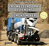 Las mezcladoras de cemento / Cement Mixers (En construccion / Construction Site) (Spanish and English Edition)