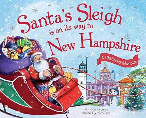 Santa's Sleigh Is on Its Way to New Hampshire: A Christmas Adventure