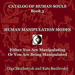 Human Manipulation Modes: Either You Are Manipulating or You Are Being Manipulated Hörbuch
