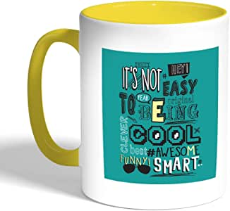 Printed Coffee Mug, Yellow Color, it's not easy